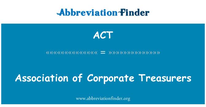 ACT: कॉर्पोरेट Treasurers के संघ