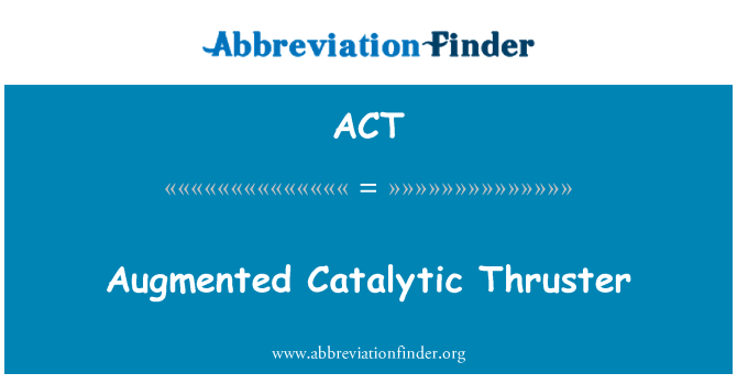 ACT: Augmented Catalytic Thruster