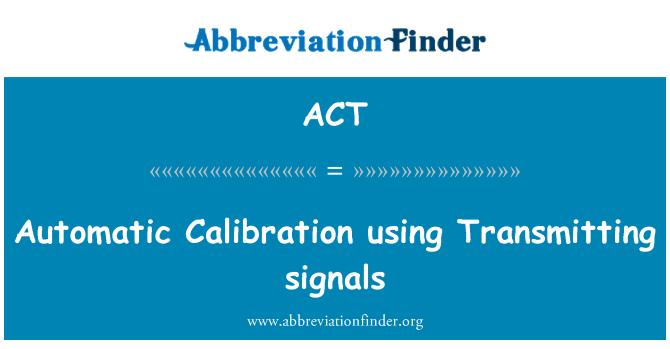 ACT: स्वचालित अंशांकन ट्रांसमिटिंग संकेतों का प्रयोग