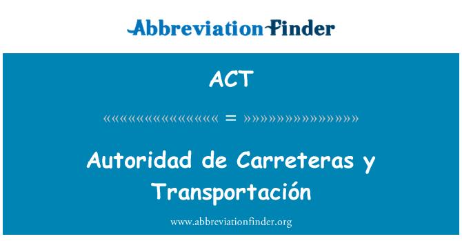 ACT: Autoridad de Carreteras y Transportación