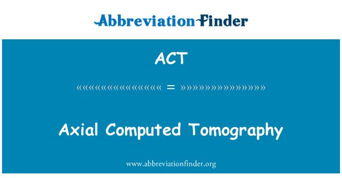 ACT: 軸向斷層