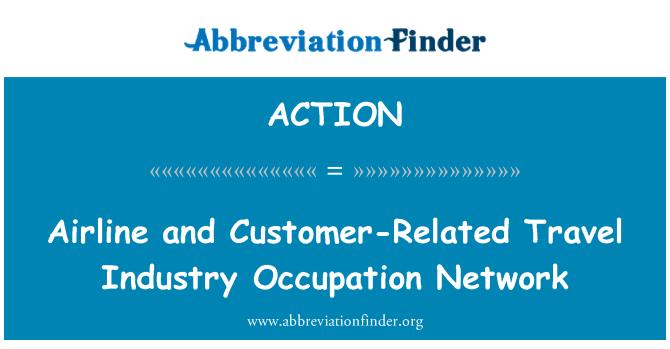 ACTION: Aerolíneas y viajes relacionados con la atención al cliente industria ocupación red