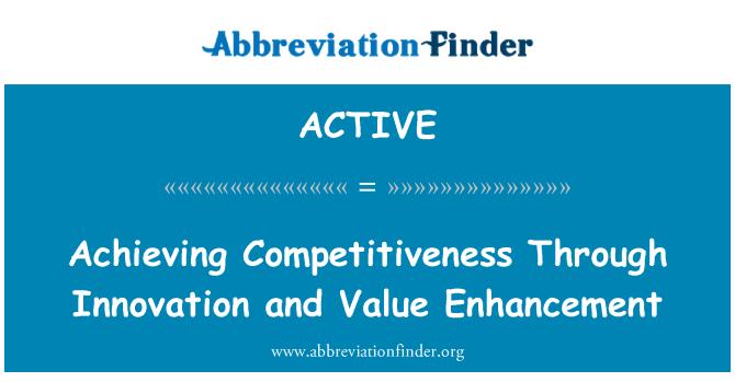 ACTIVE: Lograr la competitividad a través de la innovación y puesta en valor