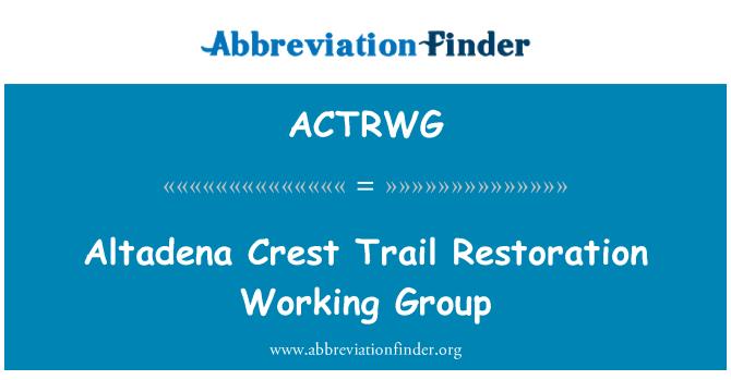 ACTRWG: Altadena Crest Trail Restoration Working Group