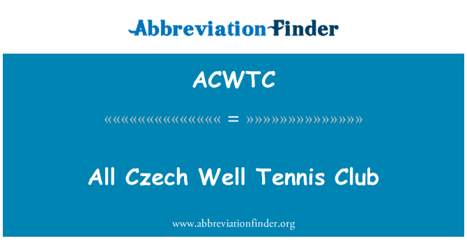 ACWTC: All Czech Well Tennis Club