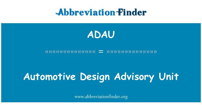 ADAU: Automotive Design Advisory Unit