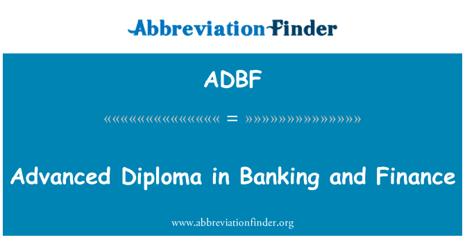ADBF: Advanced Diploma in Banking and Finance