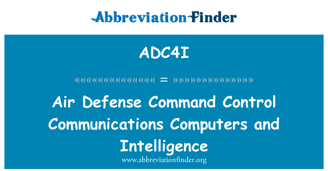 ADC4I: Air Defense Command Control Communications Computers and Intelligence