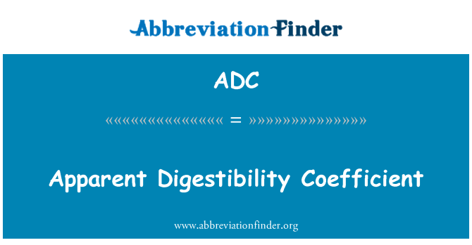 ADC: Apparent Digestibility Coefficient