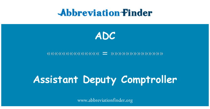 ADC: Assistant Deputy Comptroller
