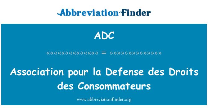 ADC: Association pour la Defense des Droits des Consommateurs