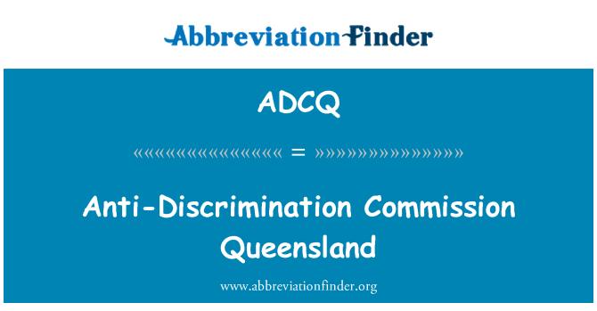 ADCQ: Anti-Discrimination Commission Queensland