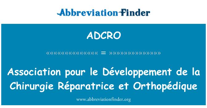 ADCRO: Association pour le Développement de la Chirurgie Réparatrice et Orthopédique