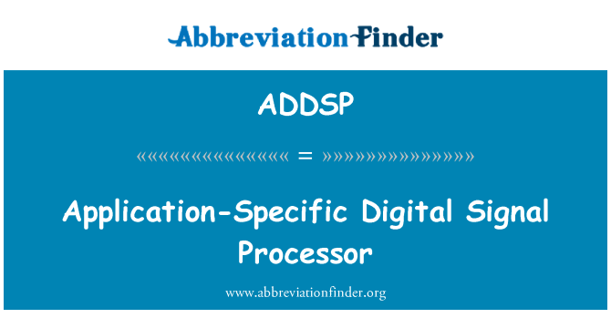 ADDSP: Application-Specific Digital Signal Processor