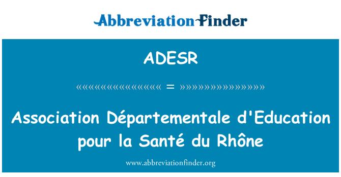 ADESR: Udruga Départementale d'Education pour la sante du Rhône