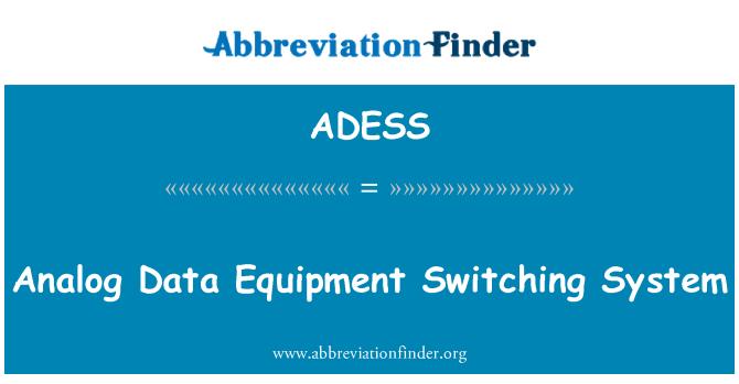 ADESS: Analog Data Equipment Switching System