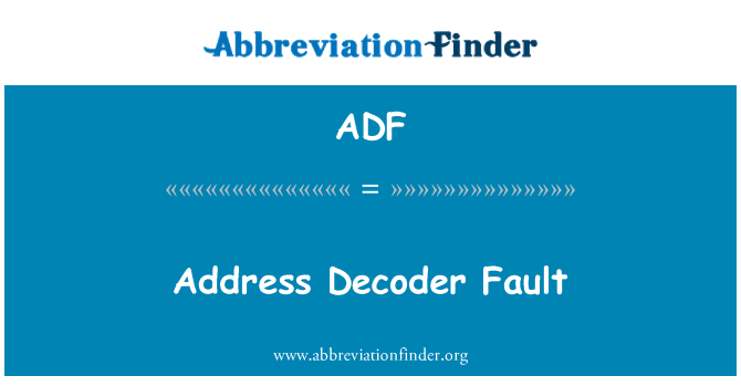 ADF: Address Decoder Fault