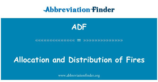 ADF: Allocation and Distribution of Fires