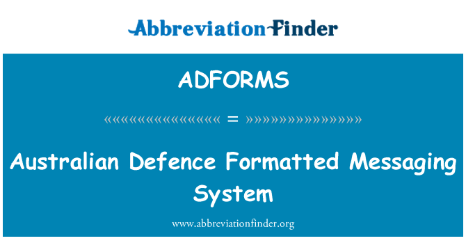 ADFORMS: Australian Defence Formatted Messaging System