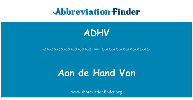 ADHV: Aan de mano Van