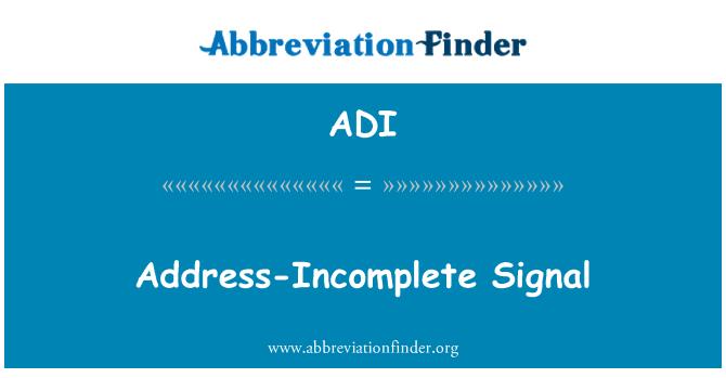 ADI: Address-Incomplete Signal
