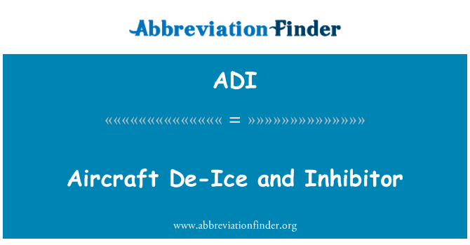 ADI: Aircraft De-Ice and Inhibitor