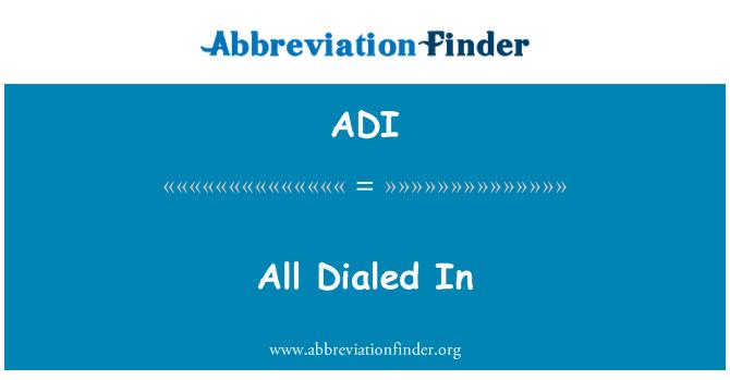 ADI: All Dialed In
