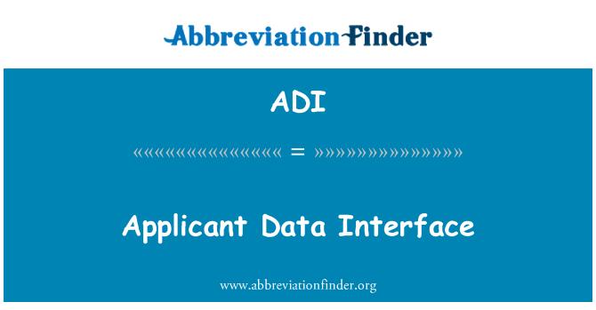 ADI: Applicant Data Interface