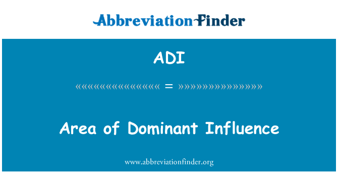 ADI: Area of Dominant Influence