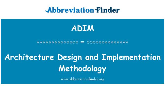 ADIM: Mimari tasarım ve uygulama metodolojisi
