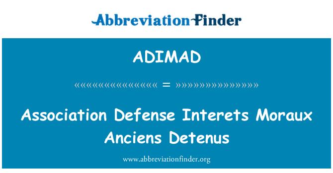 ADIMAD: Association Defense Interets Moraux Anciens Detenus