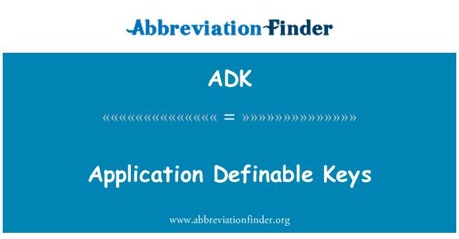 ADK: Application Definable Keys