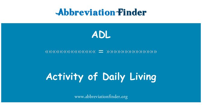 ADL: Activity of Daily Living