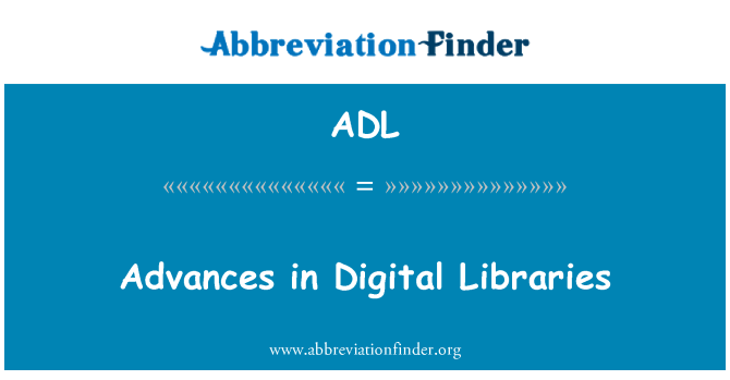 ADL: Advances in Digital Libraries
