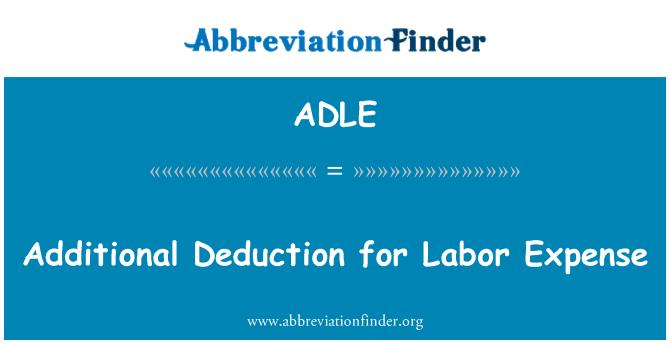 ADLE: Additional Deduction for Labor Expense