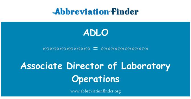 ADLO: Associate Director of Laboratory Operations