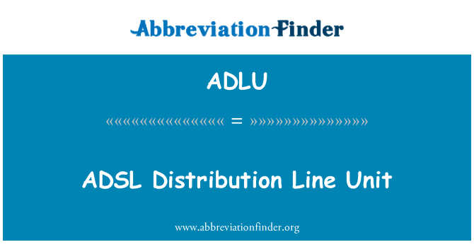 ADLU: ADSL Distribution Line Unit