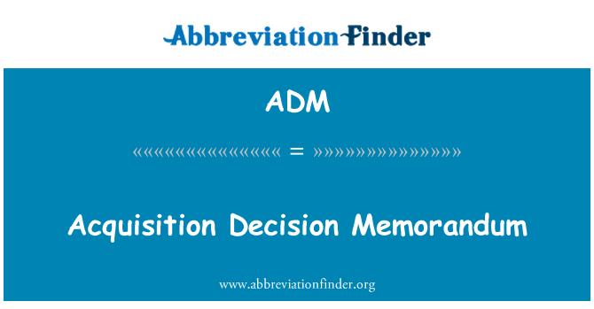 ADM: Acquisition Decision Memorandum