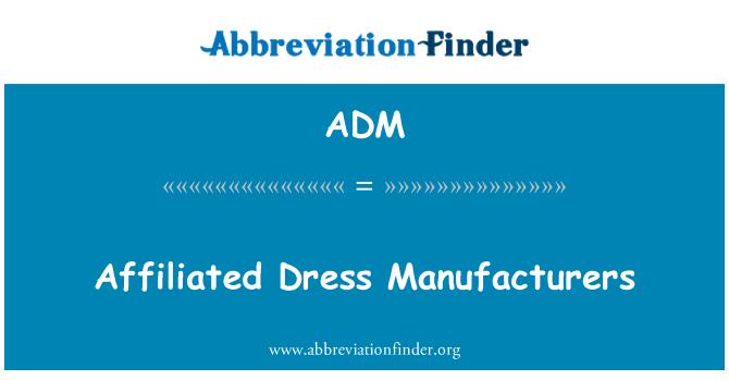 ADM: Affiliated Dress Manufacturers