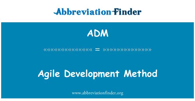 ADM: Agile Development Method