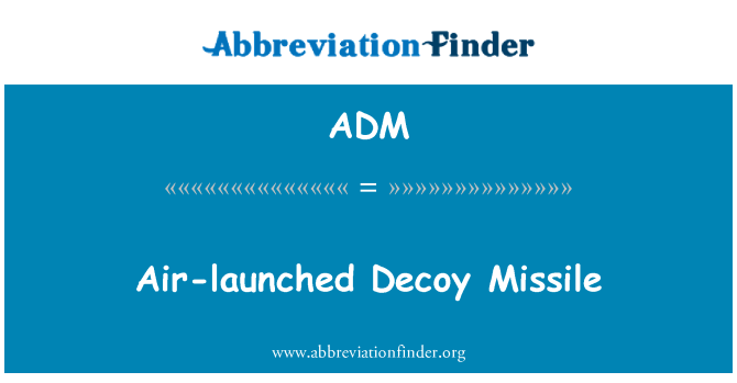ADM: Air-launched Decoy Missile