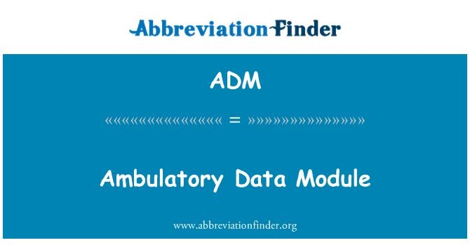 ADM: Ambulatory Data Module