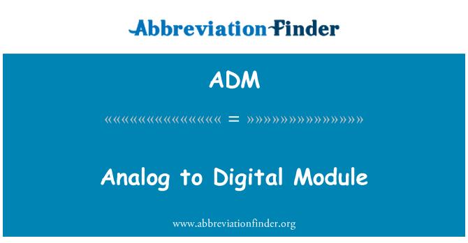 ADM: Analog to Digital Module