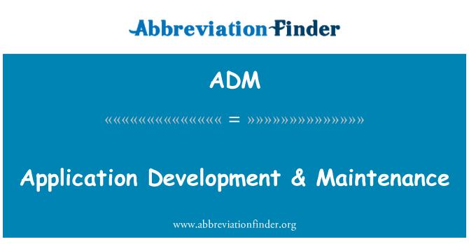 ADM: Application Development & Maintenance