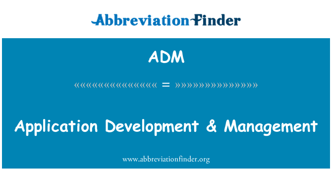 ADM: Application Development & Management
