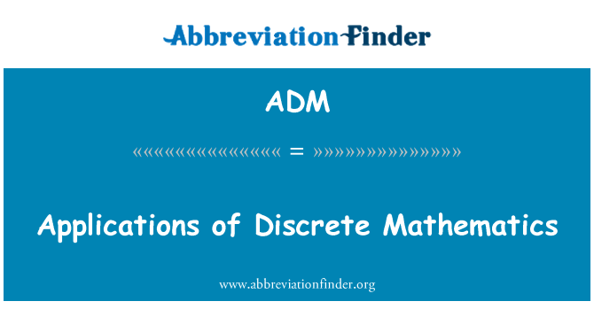 ADM: Applications of Discrete Mathematics