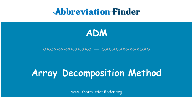 ADM: Array Decomposition Method