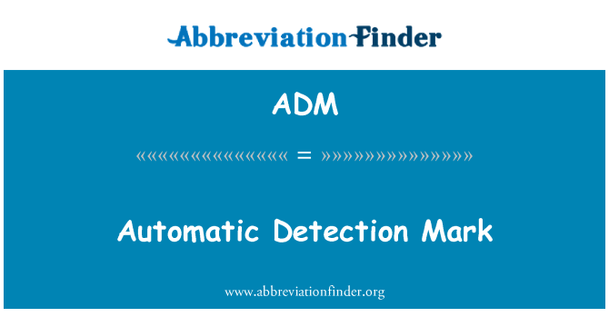 ADM: Automatic Detection Mark