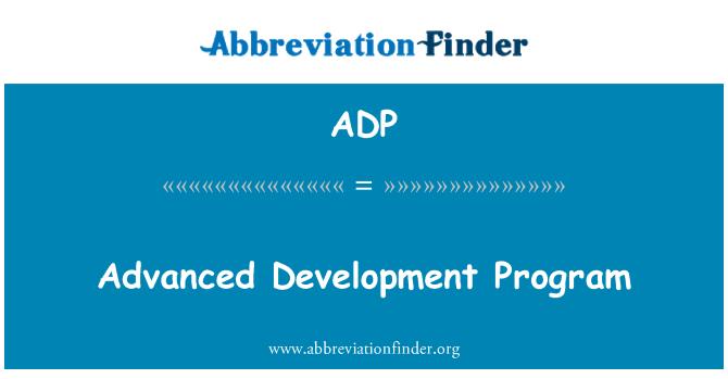 ADP: Advanced Development Program