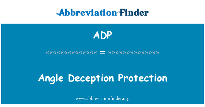ADP: Angle Deception Protection